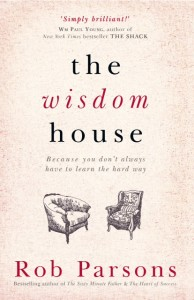 Rob Parsons - The Wisdom House High Res